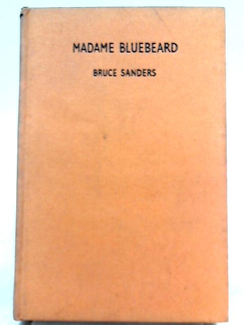 Madame Bluebeard, A Case for Anatole Fox By Bruce Sanders
