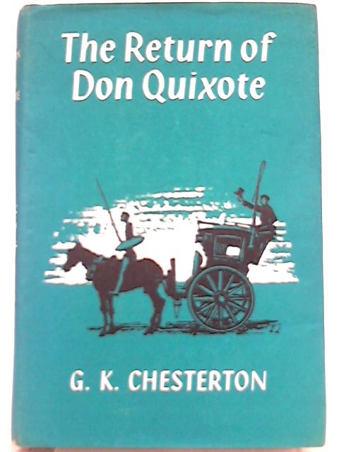 The Return of Don Quixote By G. K. Chesterton