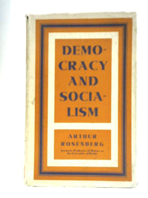 Democracy and Socialism By Arthur Rosenberg