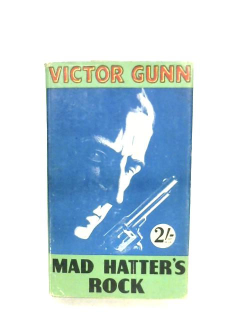 Mad Hatter's Rock By Victor Gunn