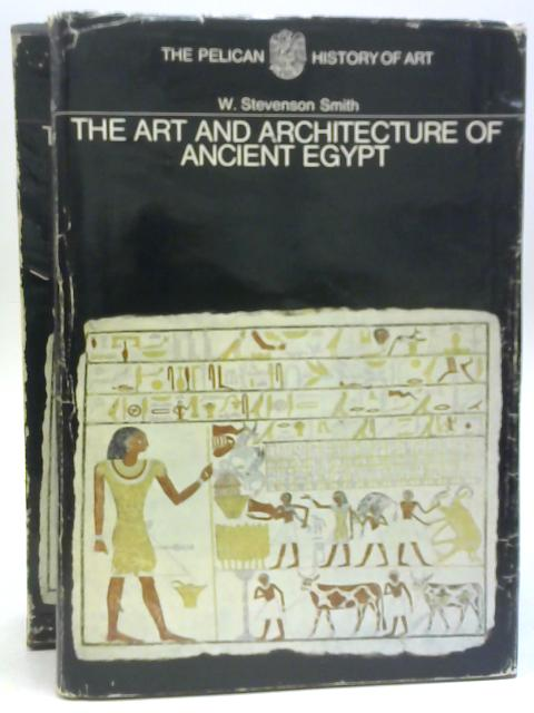 The Art and Architecture of Ancient Egypt By W Stevenson Smith