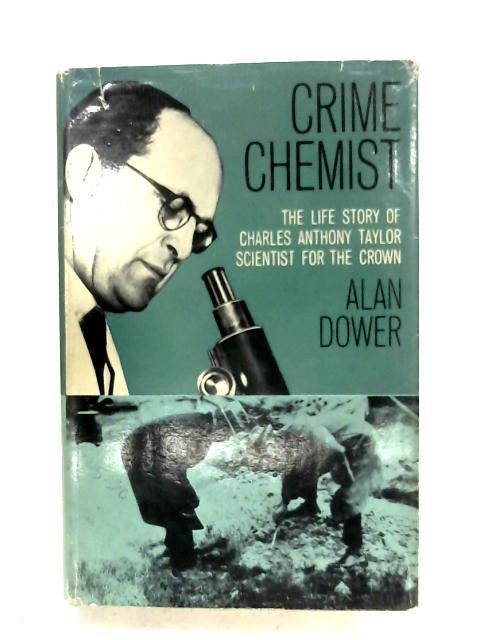 Crime Chemist By Alan Dower