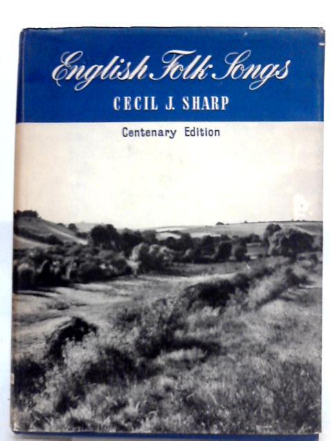 English Folk Songs By Cecil J. Sharp