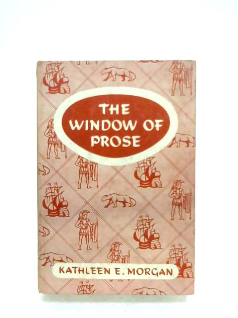 The Window Of Prose: Book I By Kathleen E. Morgan (Ed.)