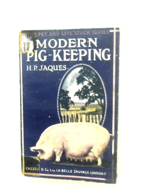Modern Pig-Keeping By H. P. Jaques