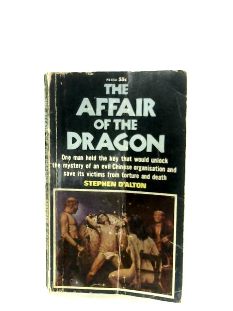 The Affair Of The Dragon By Stephen D'Alton