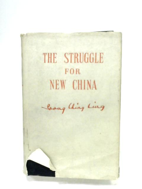 The Struggle For New China By Soong Ching Ling