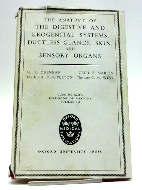 The Anatomy of the Digestive and Urogenital Systems, The Ductless Glands, Skin and Sensory Organs By M.R.Drennan et al