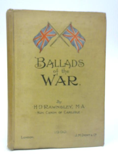 Ballads of the War By H D Rawnsley