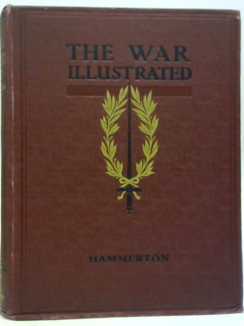 The War Illustrated. Volume VI By Sir John Hammerton