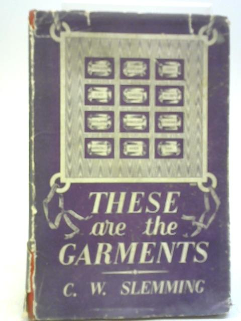 These are the Garments By C. W. Slemming