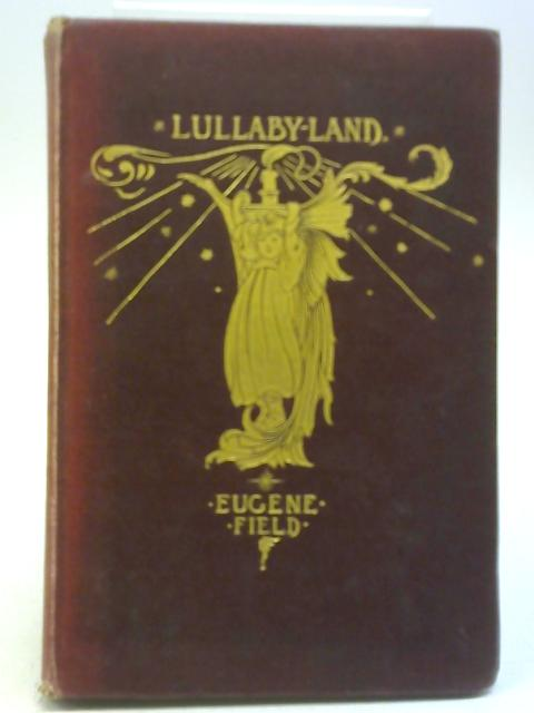 Lullaby-Land By Eugene Field