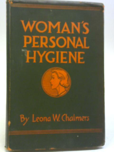 Woman's Personal Hygiene By Leona W. Chalmers