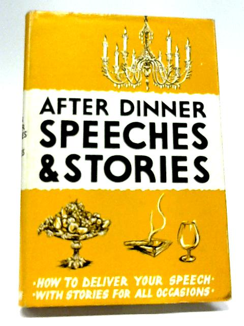 After Dinner Speeches and Stories by John Bolton