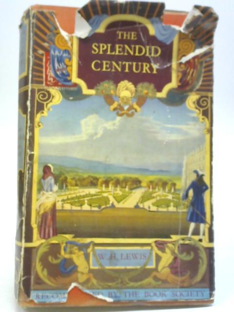The Splendid Century By W H Lewis