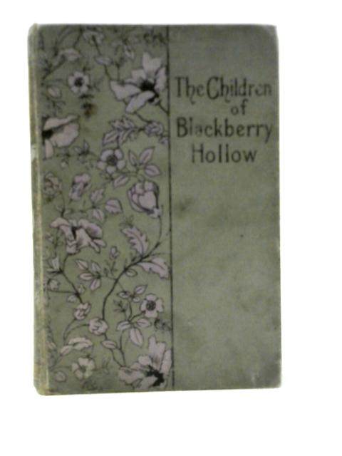 The Children of Blackberry Hollow By Unknown