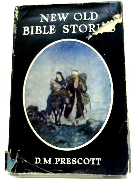 New Old Bible Stories of Listeners Who Obeyed By Dorothy M Prescott