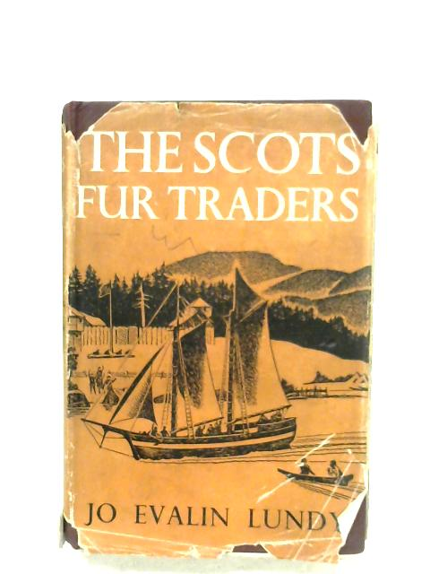 The Scots Fur Traders By Jo Evalin Lundy