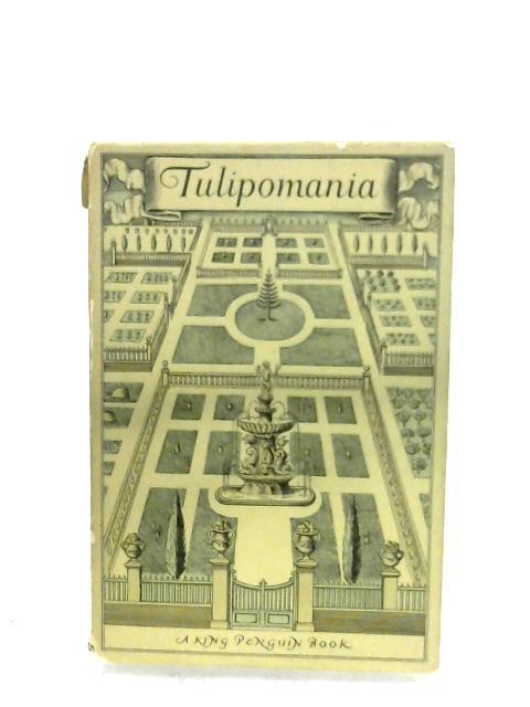 Tulipomania by Wilfrid Blunt