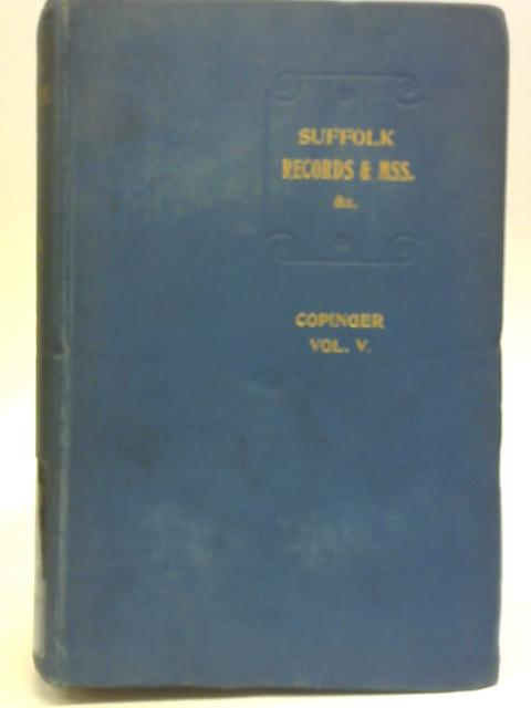 County Of Suffolk Volume V By W. A. Coperinger