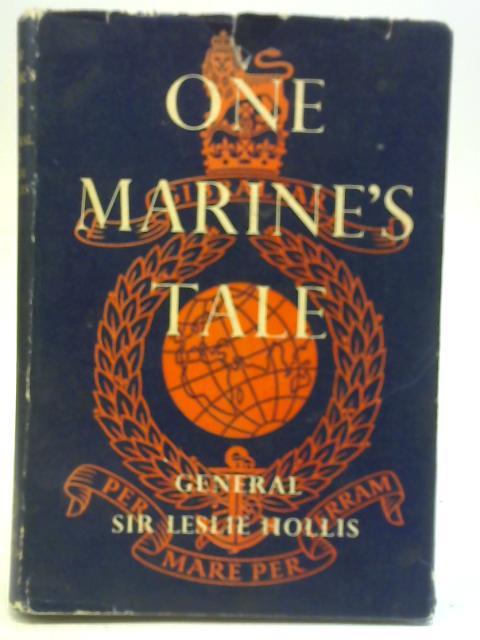 One Marine's Tale By Sir Leslie Hollis