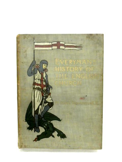 Everyman's History Of The English Church By Percy Dearmer