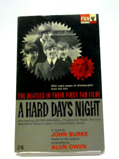 A Hard Day's Night (The Beatles in Their First Fab Film) With 8 Pages of Photographs By John Burke