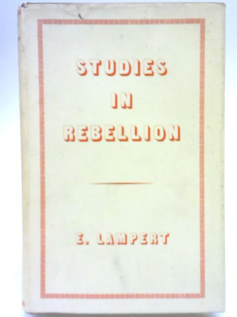 Studies in Rebellion By E. Lampert