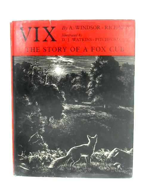 VIX: The Story Of A Fox Cub By A. Windsor-Richards