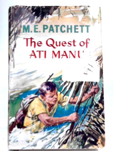 The Quest Of Ati Manu by M. E. Patchett