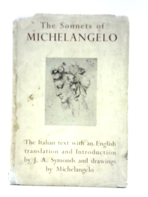 The Sonnets Of Michelangelo By J A Symonds