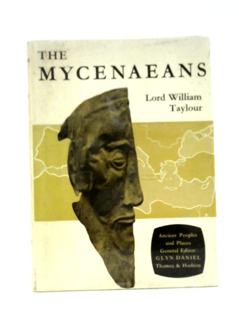 The Mycenaeans By Lord William Taylour