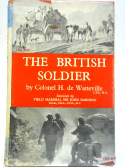 The British Soldier By Colonel H De Watteville