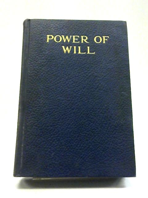 Power of Will: A Practical Companion Book For Unfoldment of The Powers of Mind, In Three Parts (The Power-book Library) By Frank C Haddock