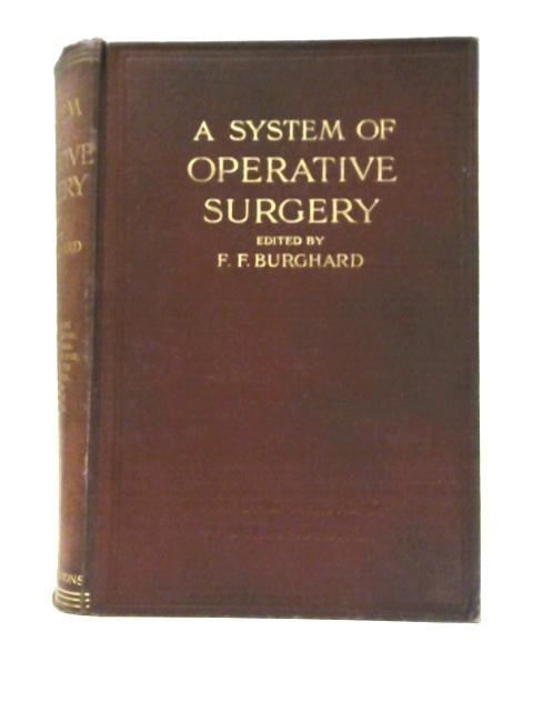 A System of Operative Surgery, Vol. IV By F. F. Burghard