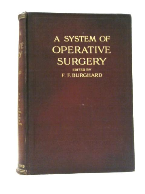 A System of Operative Surgery, Vol. III By F. F. Burghard