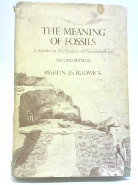 The Meaning of Fossils By Martin J.S. Rudwick