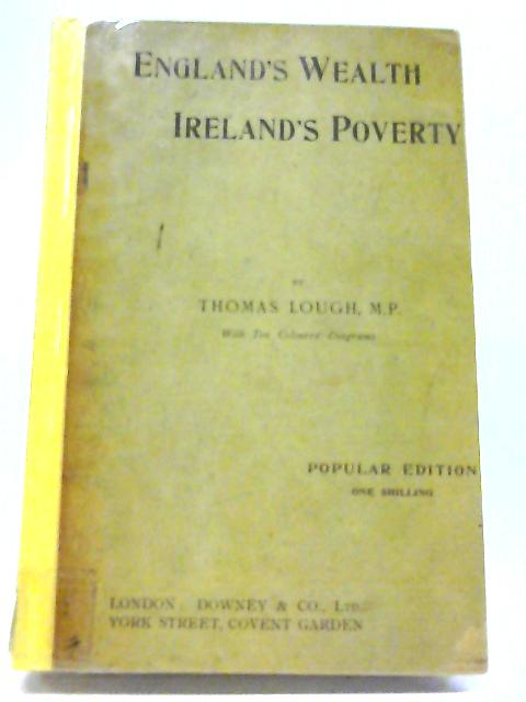 England's Wealth Ireland's Poverty By Thomas Lough