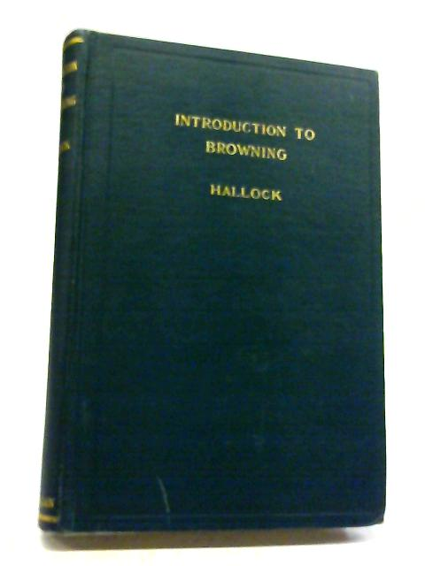 Introduction to Browning: Including Eleven Poems With Hints For Study By Ella B Hallock
