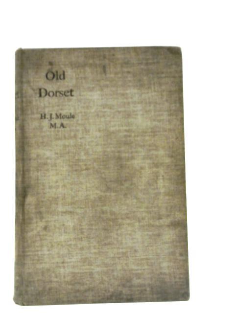 Old Dorset By H.J. Moule