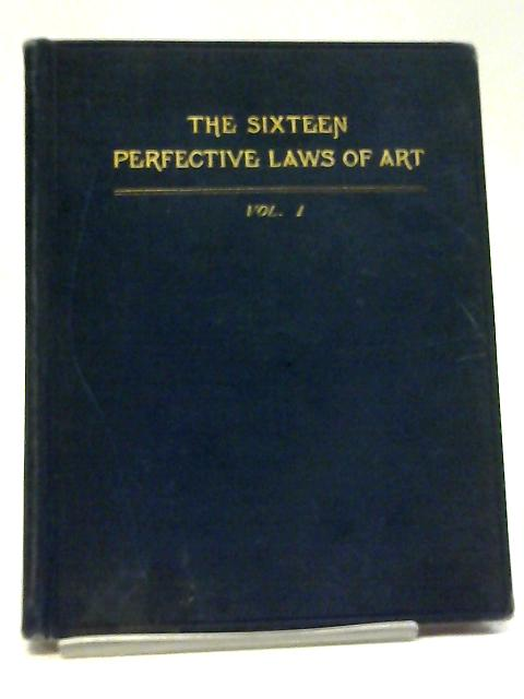 The Sixteen Prefective Laws of Art Applied To Oratory Vol. I By C W Emerson