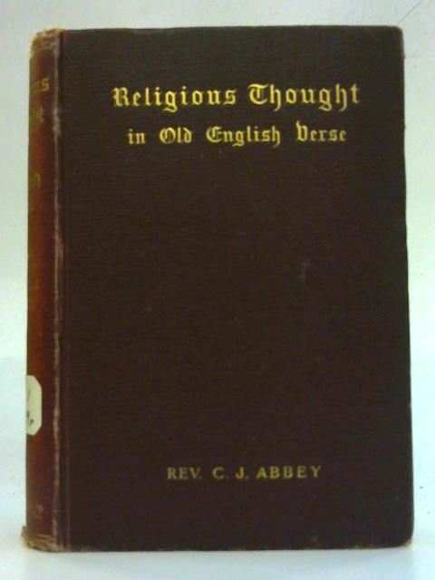 Religious Thought in Old English Verse By Rev. C. J. Abbey