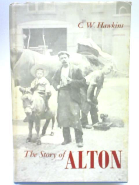 The Story of Alton by C. W. Hawkins