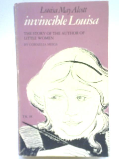 Invincible Louisa By Louisa M. Alcott