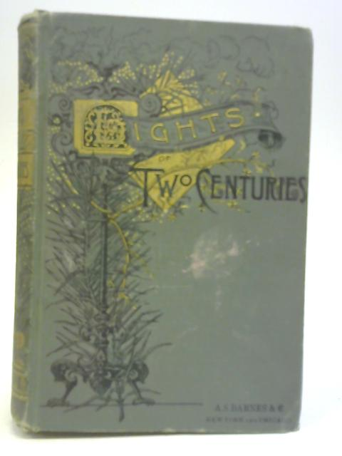 Lights of Two Centuries By Edward Everett Hale