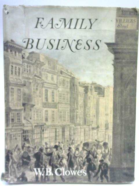 Family Business, 1803-1953 by W. B Clowes