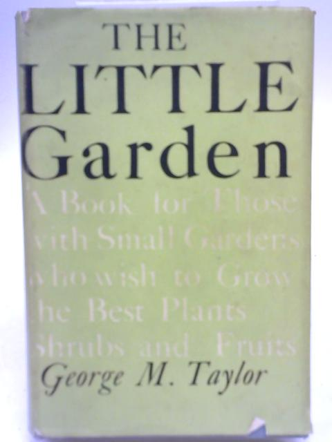 The Little Garden By George M Taylor