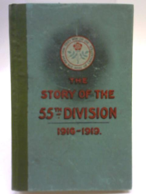 The Story Of The 55th Division (West Lancashire) By Rev. J. O. Coop