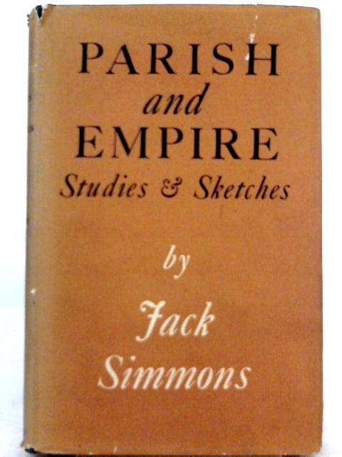 Parish and empire, Studies and Sketches By Jack Simmons