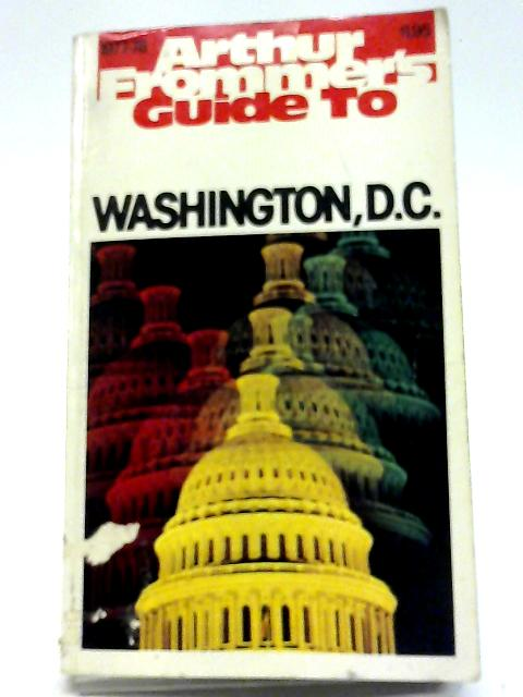 Arthur Frommer's Guide To Washington By Gene Christopher